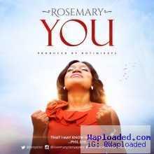 Rosemary - YOU (Prod. by Rotimi Keys)